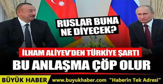 İlham Aliye'den Putin'e Türkiye şartı