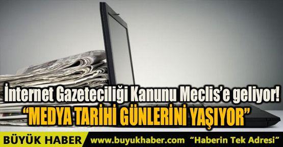 İNTERNET GAZETECİLİĞİ KANUNU MECLİS'E GELİYOR