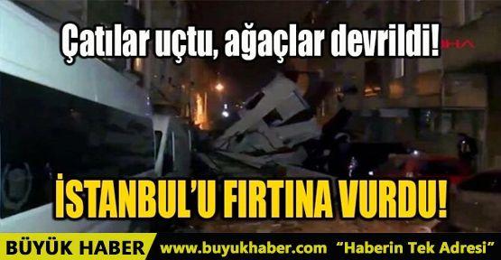 İSTANBUL'U FIRTINA VURDU