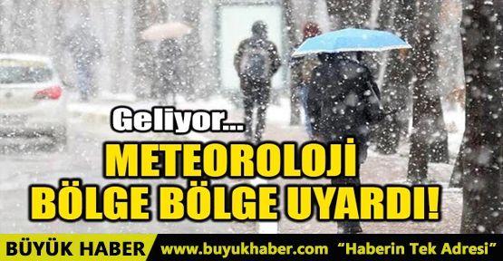 METEOROLOJİ BÖLGE BÖLGE UYARDI