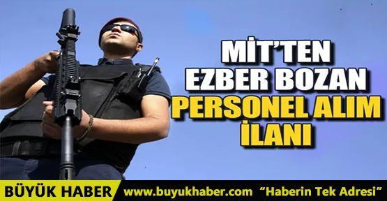 MİT'ten ezber bozan personel alımı ilanı