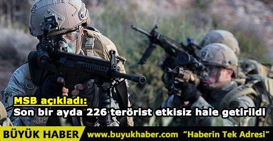 MSB açıkladı: Son bir ayda 226 terörist etkisiz hale getirildi