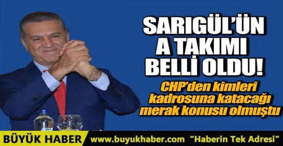 Mustafa Sarıgül'ün A Takımı belli oldu!