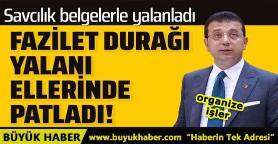 Savcılık İmamoğlu ve Murat Ongun'un Fazilet Durağı iddialarını yalanladı!