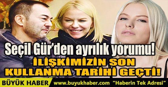 SEÇİL GÜR'DEN AYRILIK YORUMU!