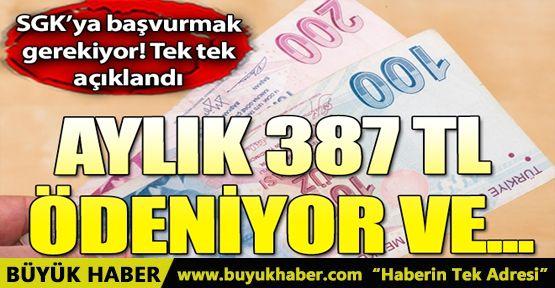 SGK'ya başvuru yapılması gerekiyor, aylık 387 TL ödeniyor! Ücretler