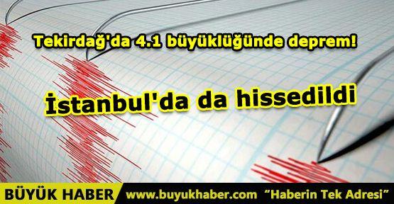 Tekirdağ'da 4.1 büyüklüğünde deprem! İstanbul'da da hissedildi