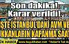 İŞTE İSTANBUL'DAKİ AVM VE DÜKKANLARIN KAPANMA SAATİ!