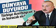 Aliyev dünyaya duyurdu! Türkiye Azerbaycan'a...