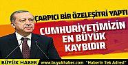 Cumhurbaşkanı Erdoğan: Cumhuriyetimizin...