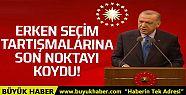 Cumhurbaşkanı Erdoğan'dan erken seçim...