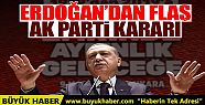 Erdoğan'dan AK Parti için önemli karar!...