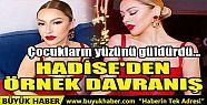 HADİSE'DEN ÖRNEK DAVRANIŞ