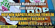 HDP'NİN KAPATILMASINA YÖNELİK İDDİANAMEYİ...