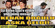 KENAN DOĞULU AŞKA GELDİ!