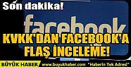 KVKK'DAN FACEBOOK'A FLAŞ İNCELEME