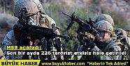 MSB açıkladı: Son bir ayda 226 terörist...