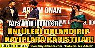ÜNLÜLERİ DOLANDIRIP KAYIPLARA KARIŞTILAR!