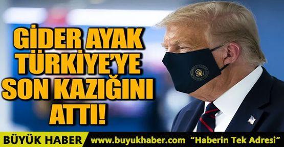 Trump gider ayak Türkiye'ye son kazığını attı!