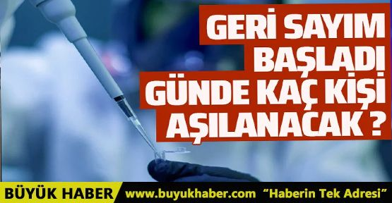 Türkiye'de kaç kişi aşılanacak? Geri sayım başladı