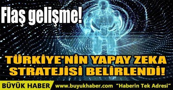 TÜRKİYE'NİN YAPAY ZEKA STRATEJİSİ BELİRLENDİ