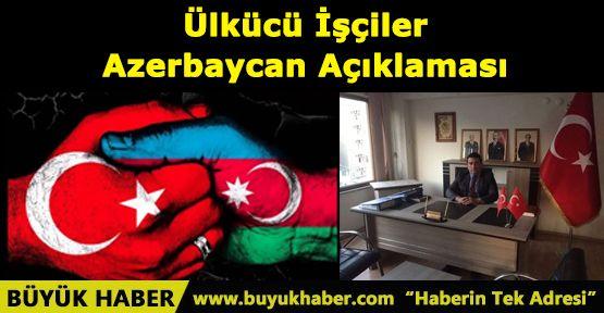 Ülkücü İşçiler Azerbaycan Açıklaması