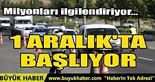 MİLYONLARI İLGİLENDİRİYOR… 1 ARALIK'TA BAŞLIYOR!