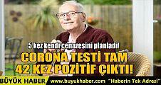 CORONA TESTİ TAM 42 KEZ POZİTİF ÇIKTI