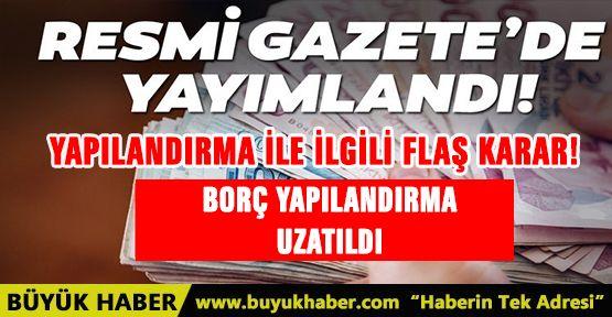 YAPILANDIRMA İLE İLGİLİ FLAŞ KARAR!